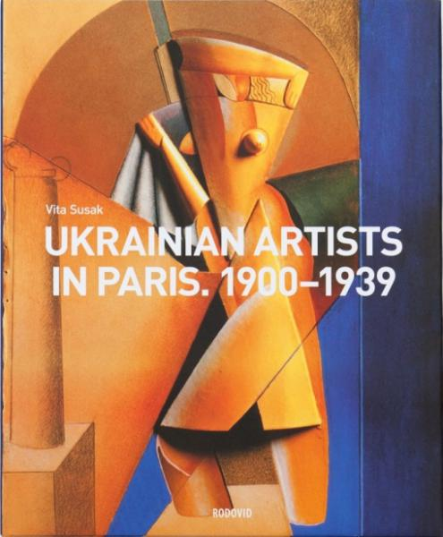Ukrainian Artist In Paris. 1900-1939